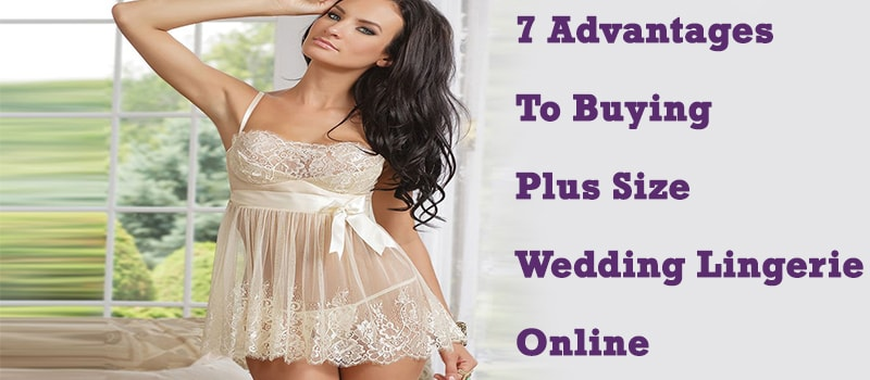 1cb81b884ed6e 7 Advantages To Buying Plus Size Wedding Lingerie Online - Wedding ...